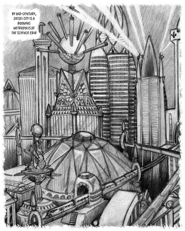 Diesel City is the gleaming metropolis of yesterday's tomorrow.