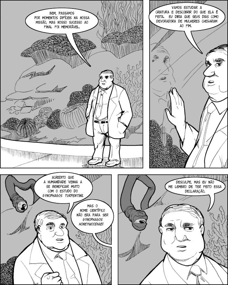 Que Deus ajude você, Turpentine, se esse monstro dos tentáculos escapar um dia.